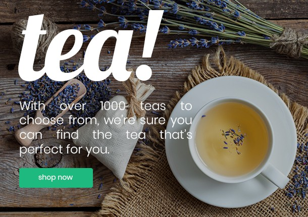With almost 1000 teas, we've got a perfect one for you...for sure!